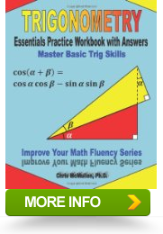 Trigonometry Essentials Practice Workbook with Answers Improve Your Math Fluency Series Master Basic Trig Skills